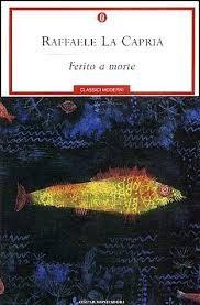 """recensione a """"Ferito a morte"""" di R. La Capria (Giovanni Perri)"""