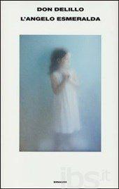 Recensione a Don De Lillo: L'angelo Esmeralda (Ein. 2013) (di Giovanni Perri)