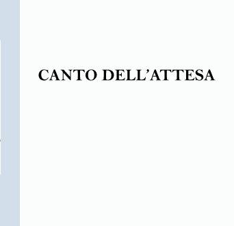 """Recensione di Franca Alaimo a """"Canto dell'attesa"""" di Luigi Finucci"""